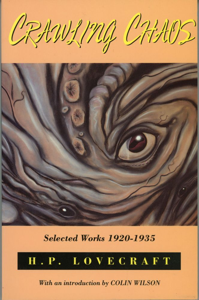CRAWLING CHAOS: SELECTED WORKS 1920-1935. Lovecraft.
