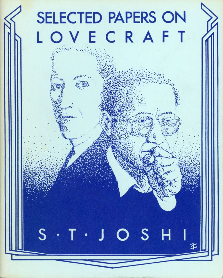 SELECTED PAPERS ON LOVECRAFT. Howard Phillips Lovecraft, S. T. Joshi.