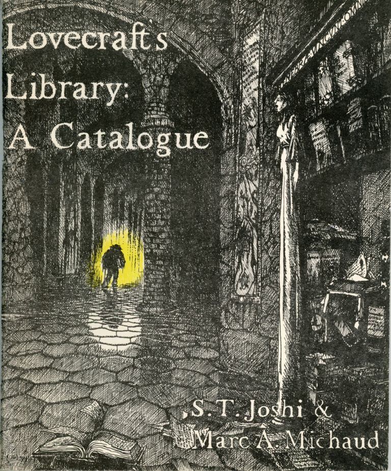 LOVECRAFT'S LIBRARY: A CATALOGUE. Howard Phillips Lovecraft, S. T. Joshi, Marc A. Michaud.