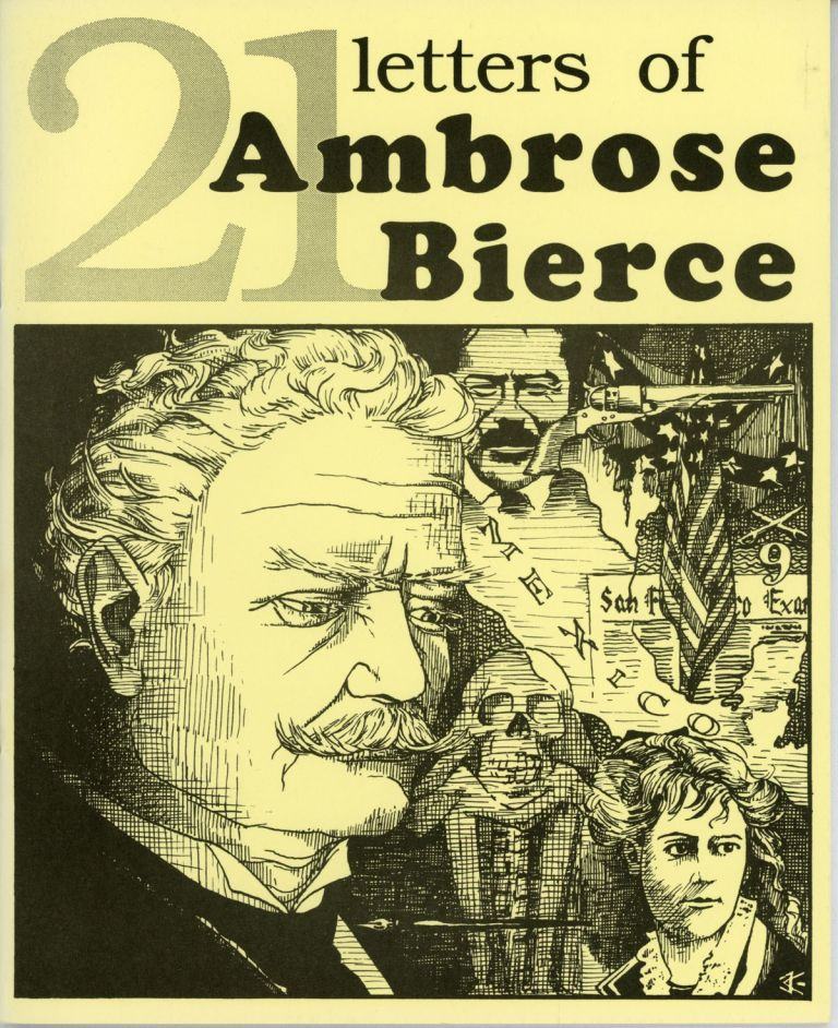 TWENTY-ONE LETTERS OF AMBROSE BIERCE. Edited by Samuel Loveman. Introduction by Donald R. Burleson. Ambrose Bierce.