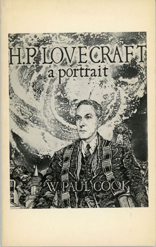H. P. LOVECRAFT: A PORTRAIT. Howard Phillips Lovecraft, W. Paul Cook.