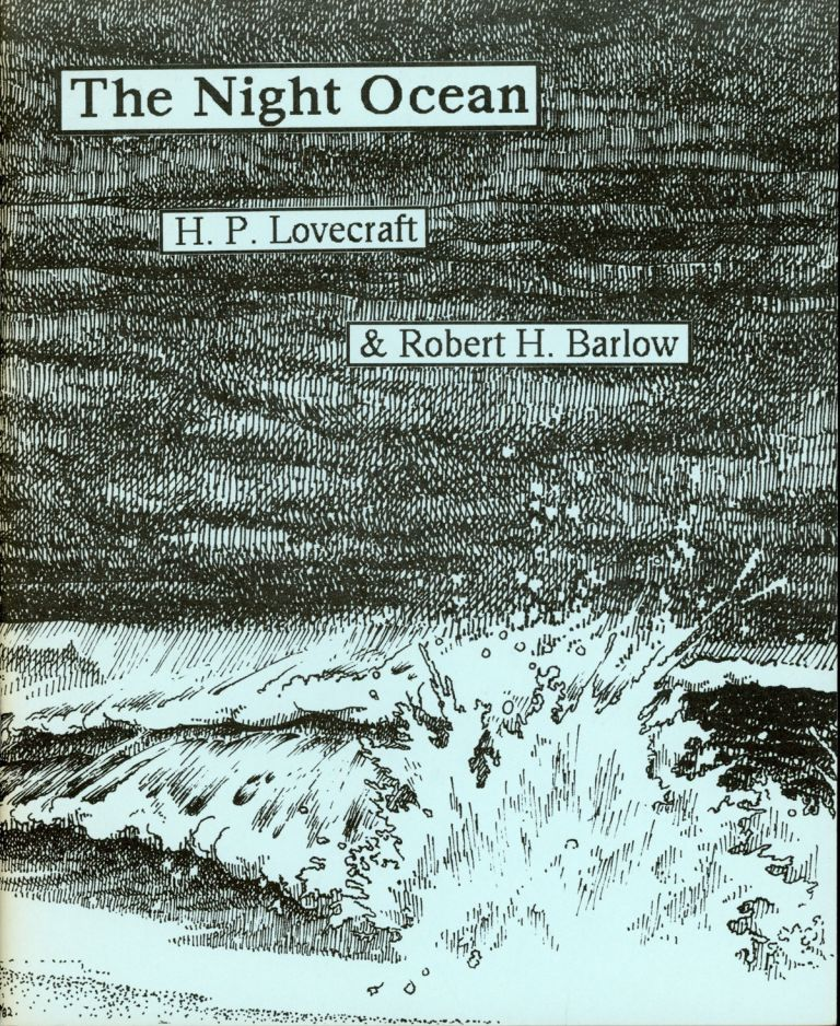THE NIGHT OCEAN. Lovecraft, Robert H. Barlow.