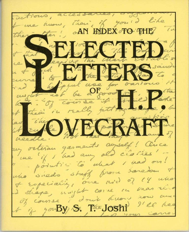 AN INDEX TO THE SELECTED LETTERS OF H. P. LOVECRAFT. Howard Phillips Lovecraft, S. T. Joshi.