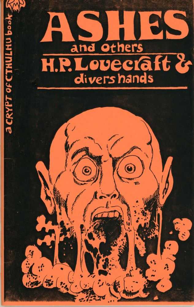 ASHES AND OTHERS By H. P. Lovecraft & Divers Hands. Edited by Robert M. Price. Lovecraft.