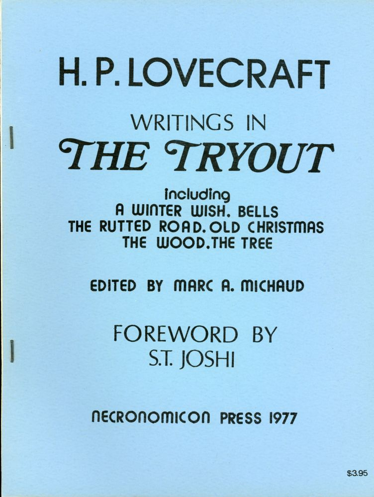 WRITINGS IN THE TRYOUT INCLUDING A WINTER WISH, BELLS, THE RUTTED ROAD, OLD CHRISTMAS, THE WOOD, THE TREE. Lovecraft.