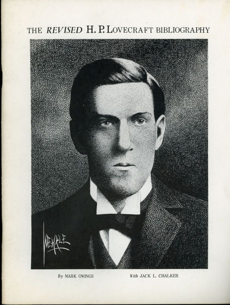 THE REVISED H. P. LOVECRAFT BIBLIOGRAPHY. Howard Phillips Lovecraft, Mark Owings, Jack L. Chalker.