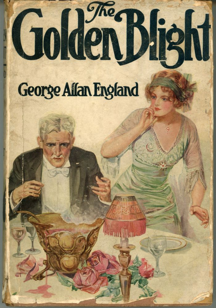 THE GOLDEN BLIGHT. George Allan England.