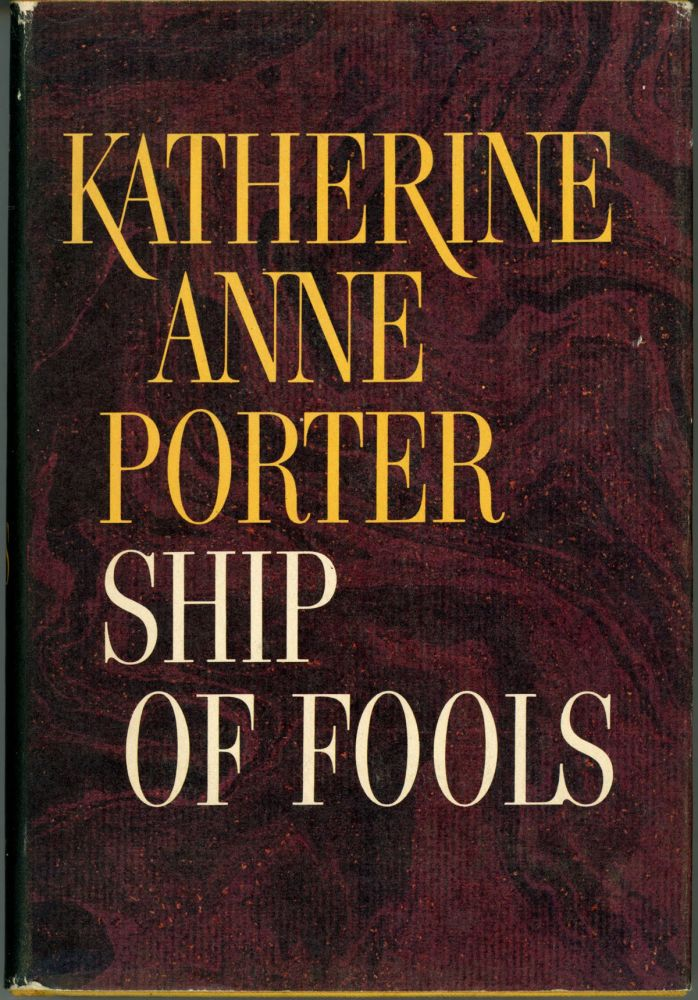 SHIP OF FOOLS. Katherine Anne Porter.