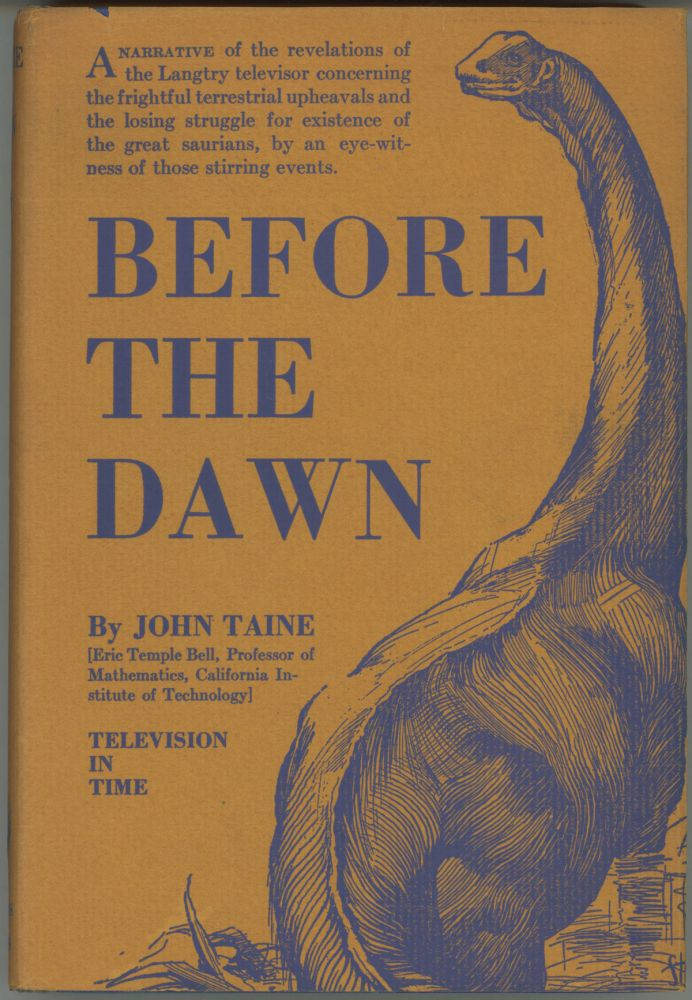 BEFORE THE DAWN. John Taine, Eric Temple Bell.