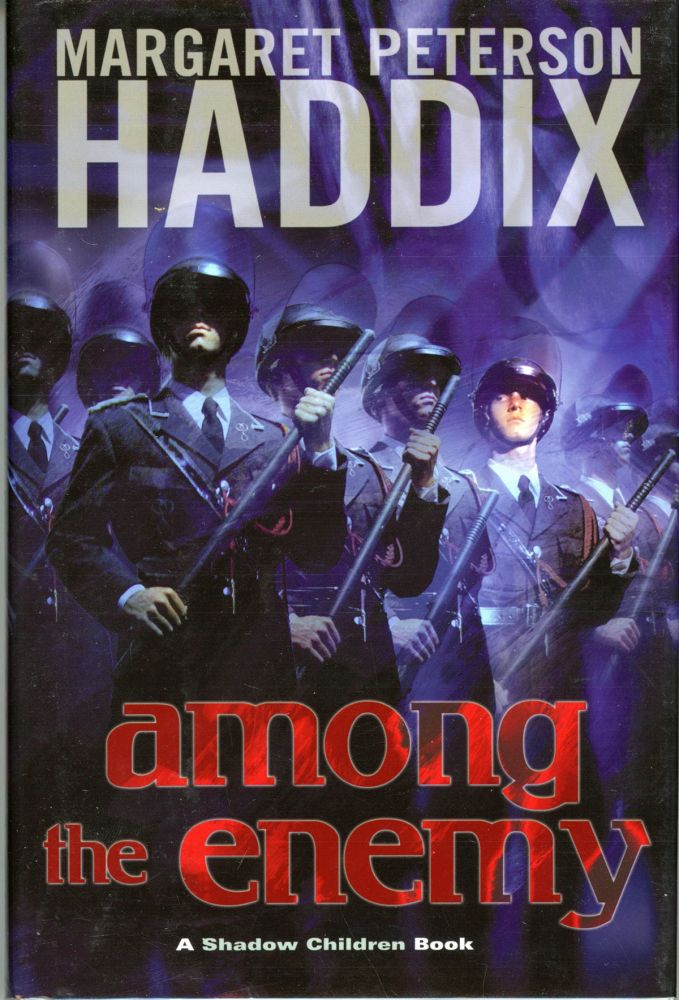 AMONG THE ENEMY: A SHADOW CHILDREN BOOK. Margaret Peterson Haddix.