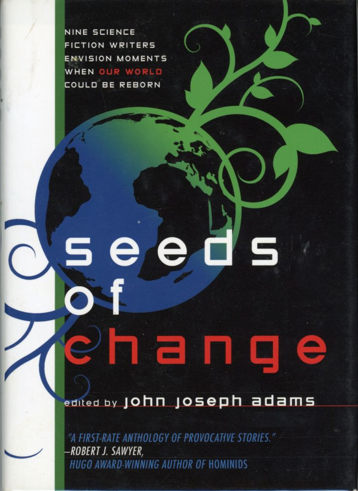 SEEDS OF CHANGE. John Joseph Adams.