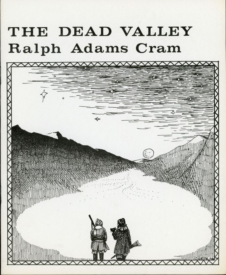 THE DEAD VALLEY. Ralph Adams Cram.