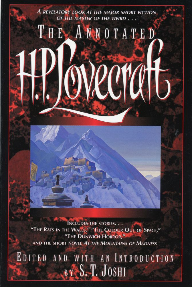THE ANNOTATED H. P. LOVECRAFT. Annotations by S. T. Joshi. Lovecraft.