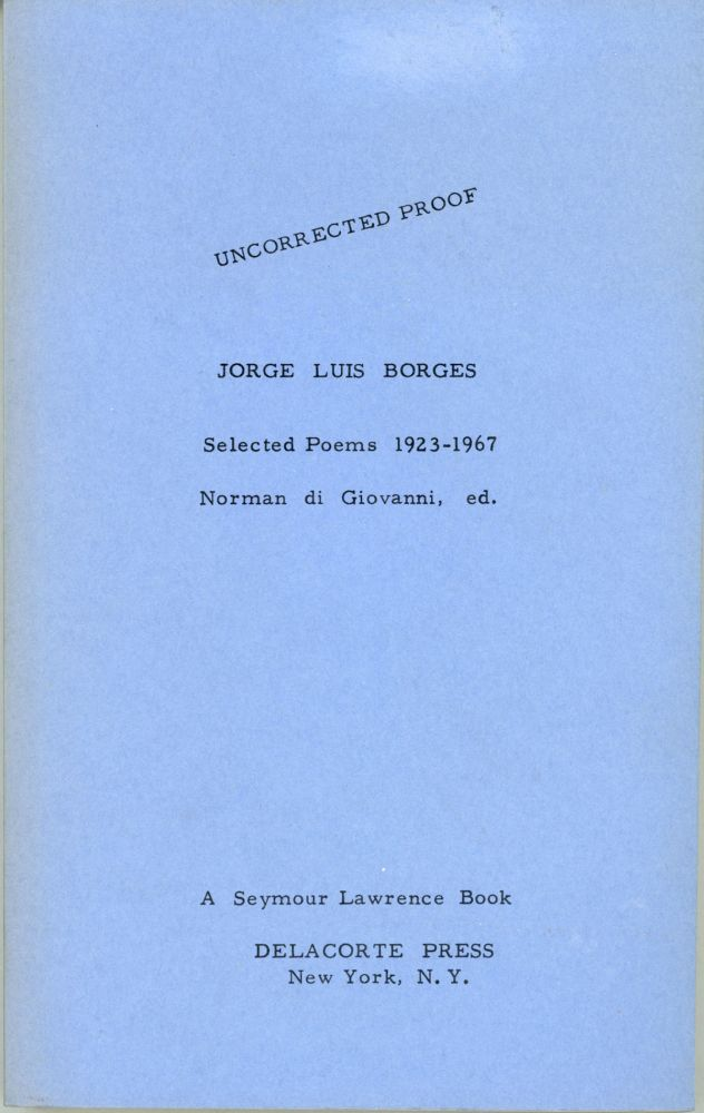 SELECTED POEMS 1923-1967. Norman di Giovanni, ed. Jorge Luis Borges.