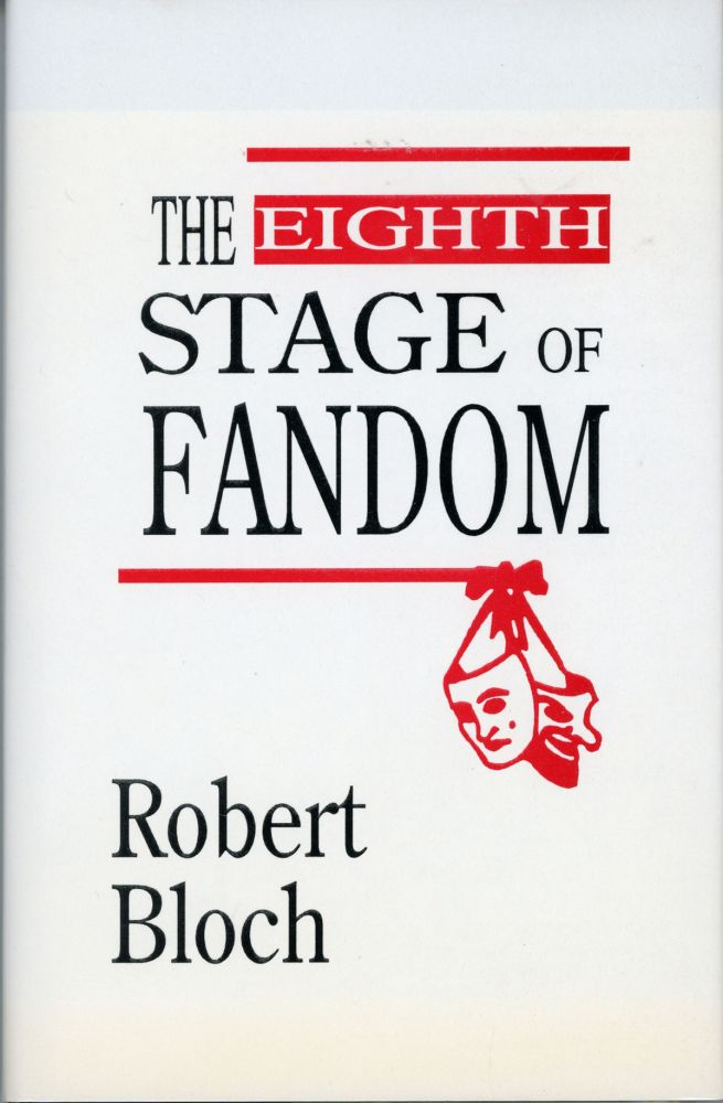 THE EIGHTH STAGE OF FANDOM ... Introduction by Wilson Tucker. Special Afterword by Harlan Ellison. Robert Bloch.