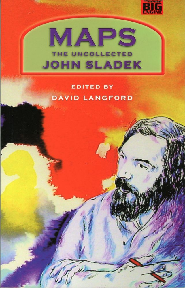 MAPS: THE UNCOLLECTED JOHN SLADEK. Edited by David Langford. John Sladek.