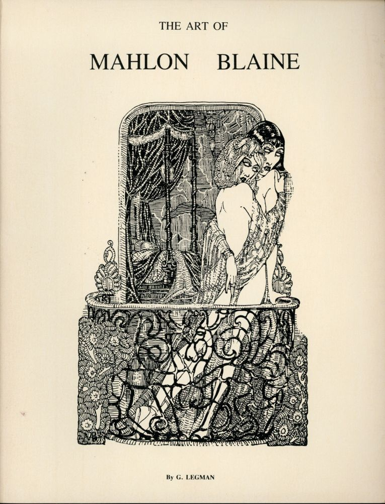 THE ART OF MAHLON BLAINE. A reminiscence by G. Legman with a Mahlon Blaine bibliography compiled by Roland Trenary. Mahlon Blaine.