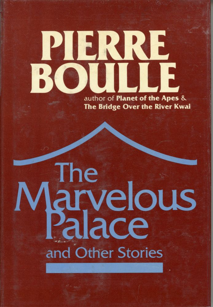 THE MARVELOUS PALACE AND OTHER STORIES ... Translated by Margaret Giovanelli. Pierre Boulle.