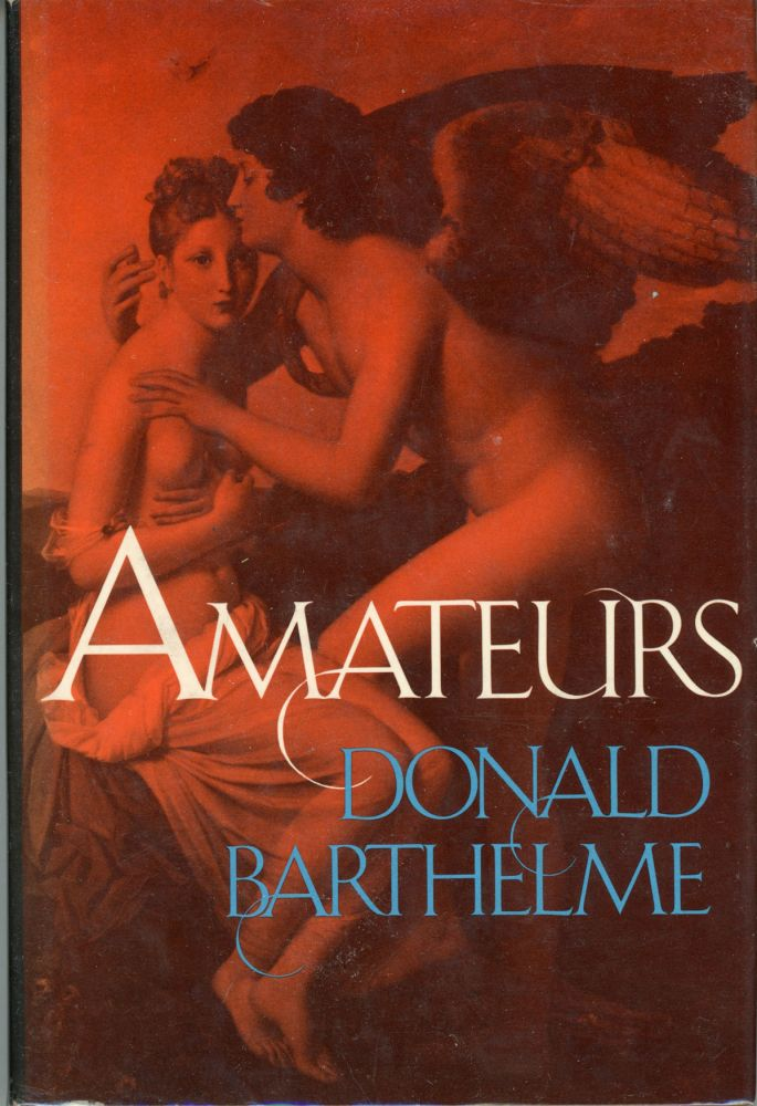 AMATEURS. Donald Barthelme.
