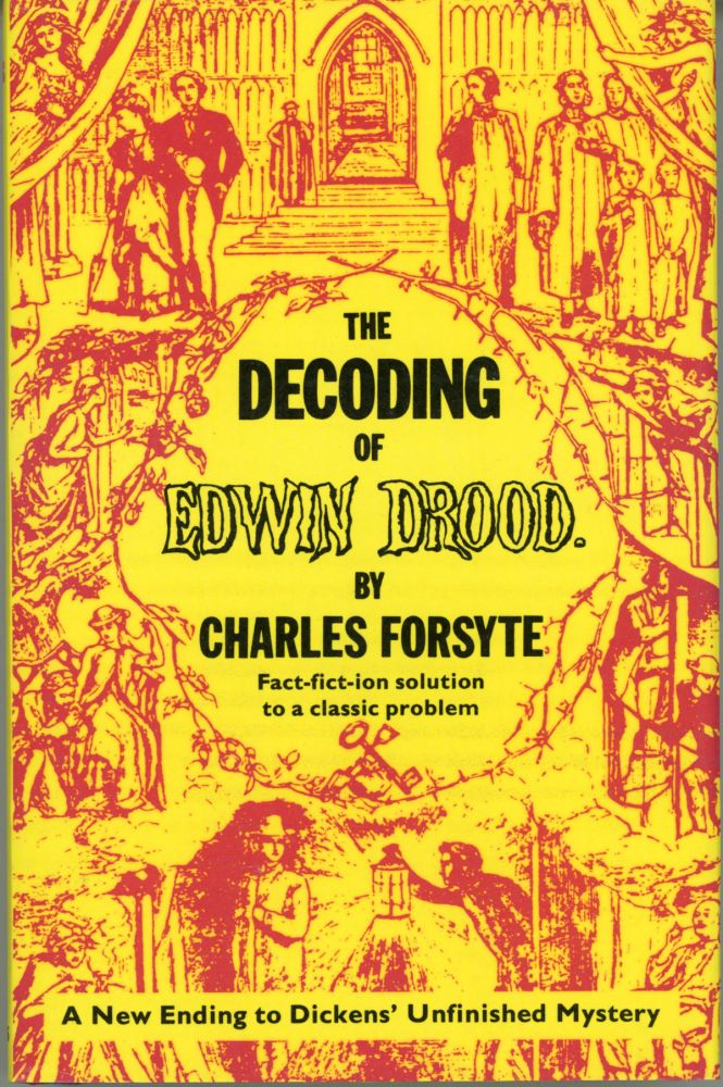 THE DECODING OF EDWIN DROOD. Charles Dickens, Charles Forsyte.