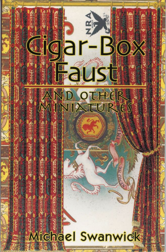 CIGAR-BOX FAUST AND OTHER MINIATURES. Michael Swanwick.
