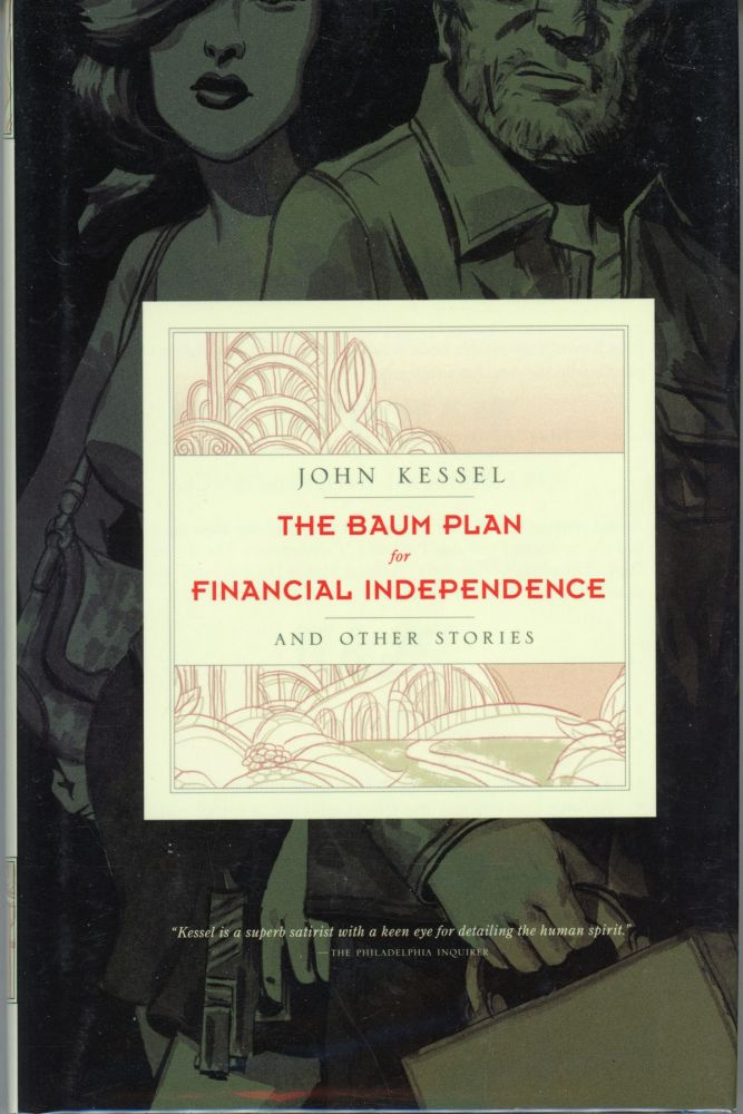 THE BAUM PLAN FOR FINANCIAL INDEPENDENCE AND OTHER STORIES. John Kessel.