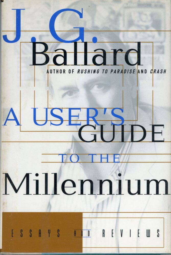 A USER'S GUIDE TO THE MILLENNIUM: ESSAYS AND REVIEWS. Ballard.