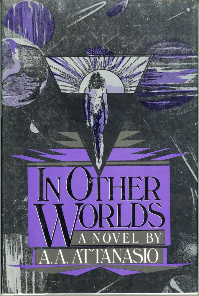 IN OTHER WORLDS. A. A. Attanasio.