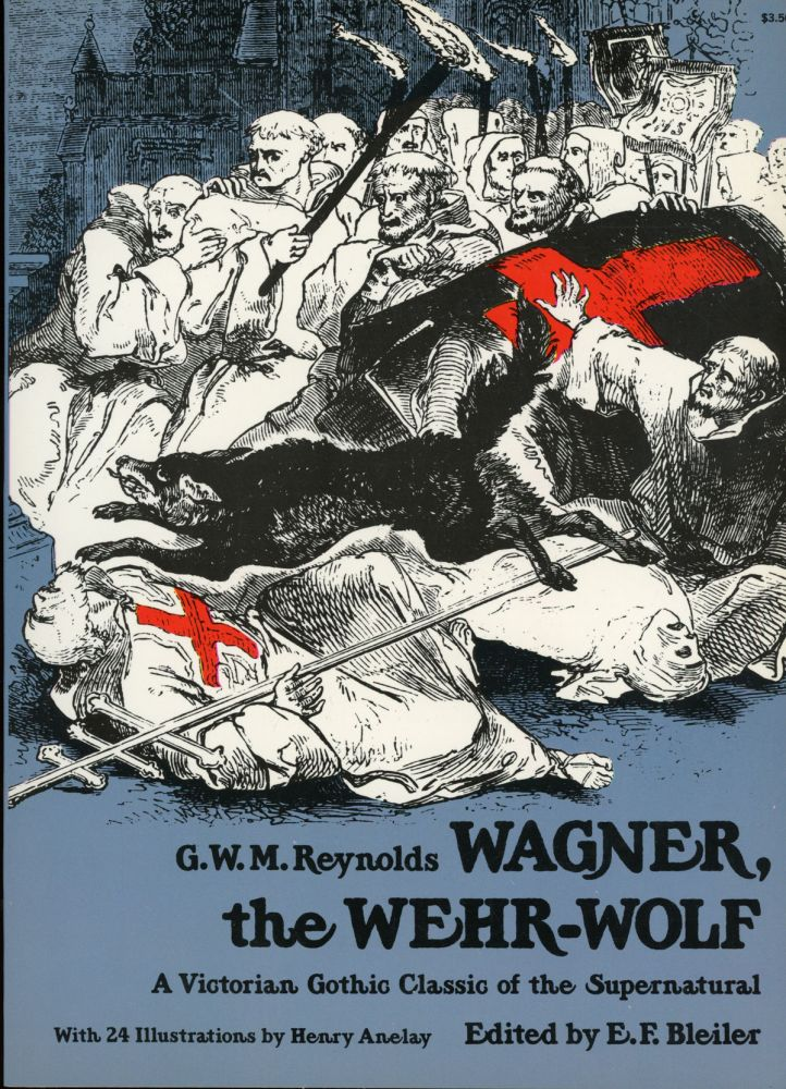 WAGNER, THE WEHR-WOLF ... Edited by E. F. Bleiler. George Reynolds.