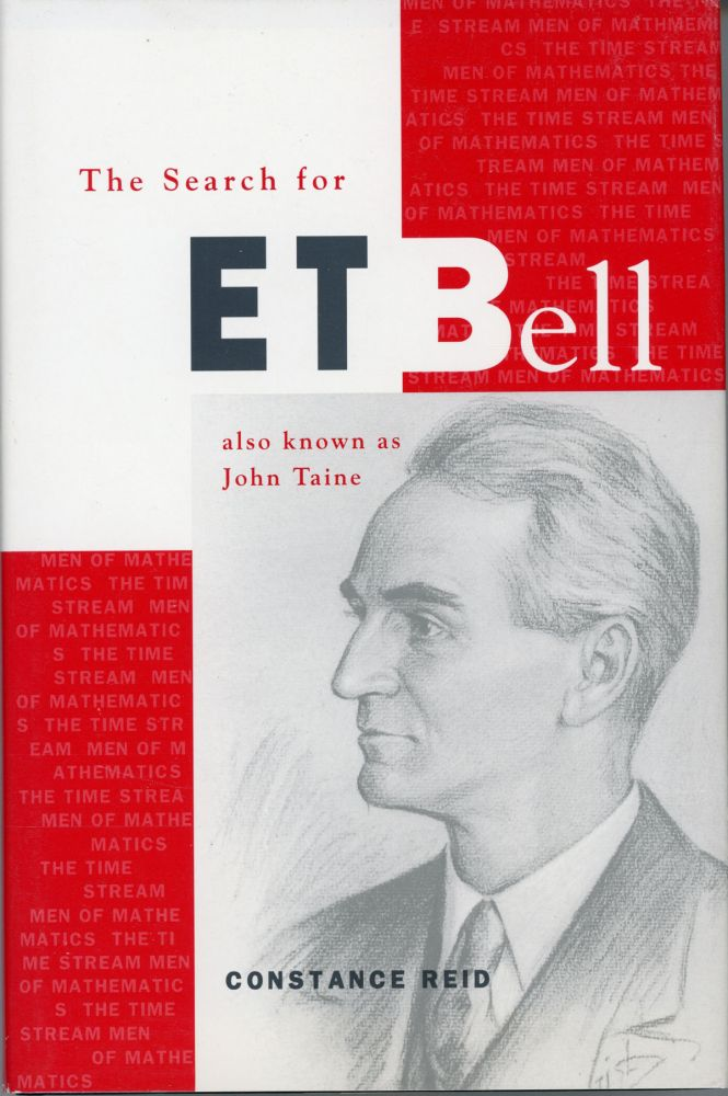 THE SEARCH FOR E. T. BELL, ALSO KNOWN AS JOHN TAINE. John Taine, Eric Temple Bell.