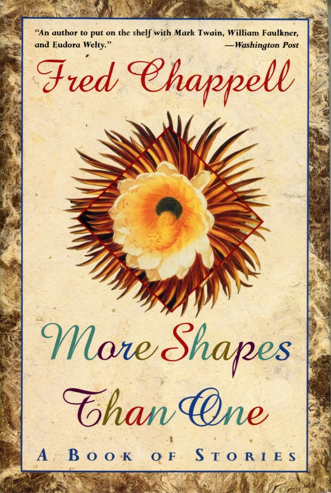 MORE SHAPES THAN ONE. Fred Chappell.