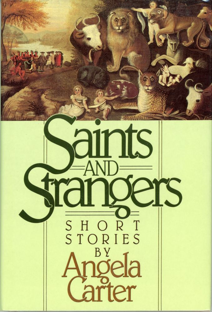 SAINTS AND STRANGERS. Angela Carter.