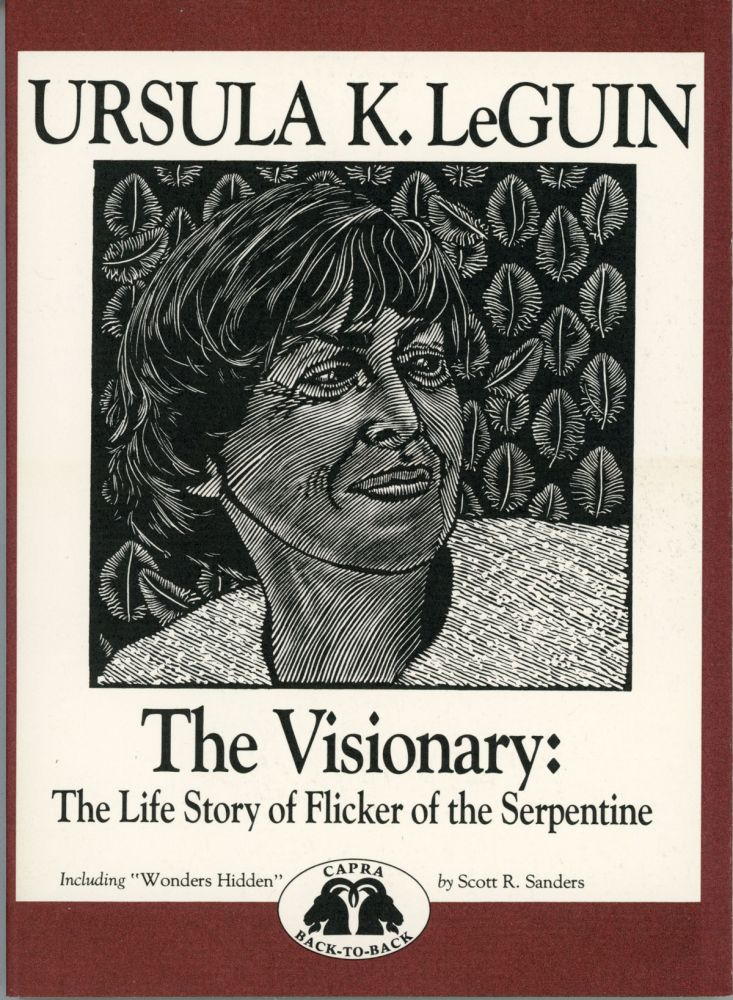 THE VISIONARY: THE LIFE STORY OF FLICKER OF THE SERPENTINE. Ursula K. Le Guin.