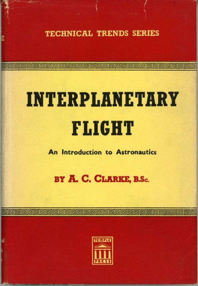 INTERPLANETARY FLIGHT: AN INTRODUCTION TO ASTRONAUTICS. Arthur C. Clarke.
