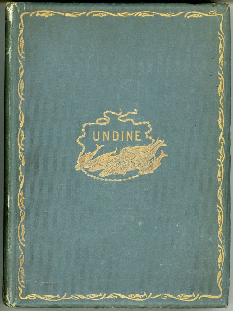 UNDINE: A TALE ... Translated from the German with a Critical Introduction by Edmund Gosse and Illustrations by W. F. E. Britten. Friedrich Heinrich Karl Fouque, Baron de la Motte.