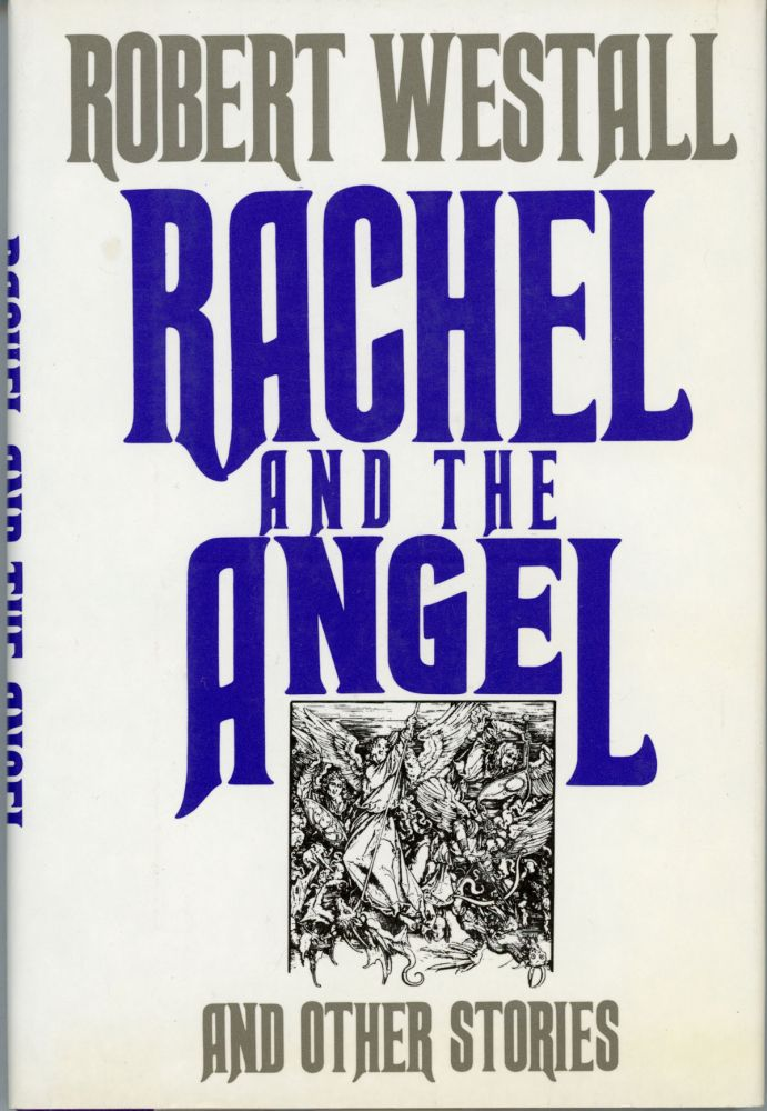 RACHEL AND THE ANGEL AND OTHER STORIES. Robert Westall.