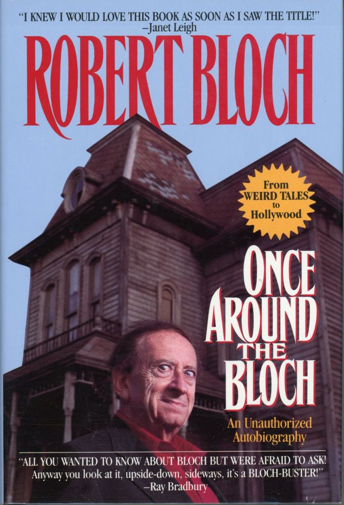 ONCE AROUND THE BLOCH: AN UNAUTHORIZED AUTOBIOGRAPHY. Robert Bloch.