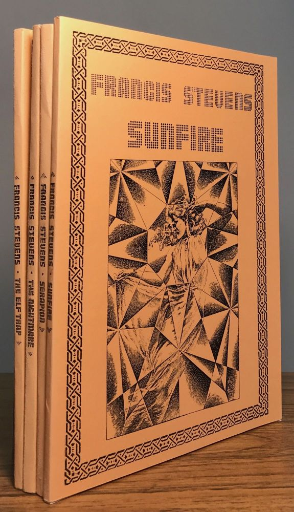 "SUNFIRE [with] SERAPION [with] THE NIGHTMARE [with] THE ELF TRAP. Gertrude Barrows Bennett, ""Francis Stevens."""