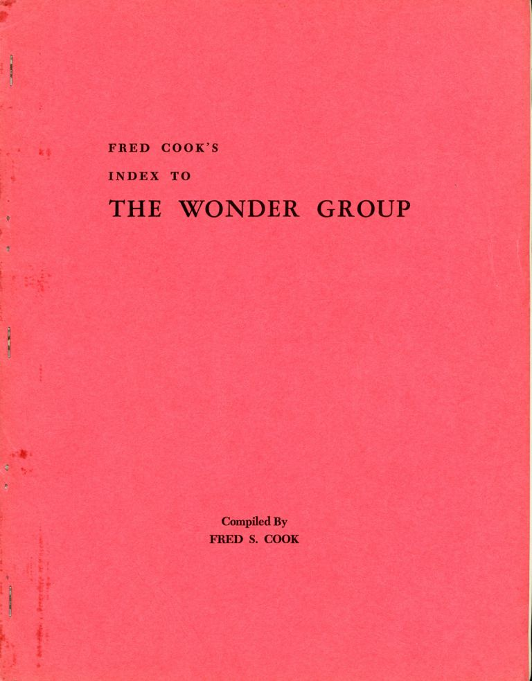FRED COOK'S INDEX TO THE WONDER GROUP. Frederick S. Cook.