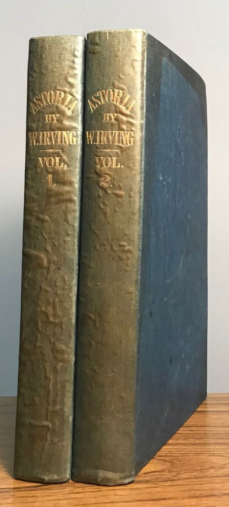 Astoria, or anecdotes of an enterprise beyond the Rocky Mountains. By Washington Irving. In Two Volumes. Vol. I [Vol. II]. WASHINGTON IRVING.