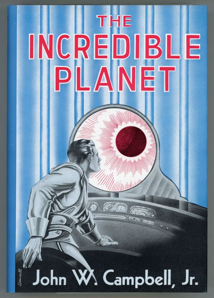 THE INCREDIBLE PLANET. John W. Campbell, Jr.