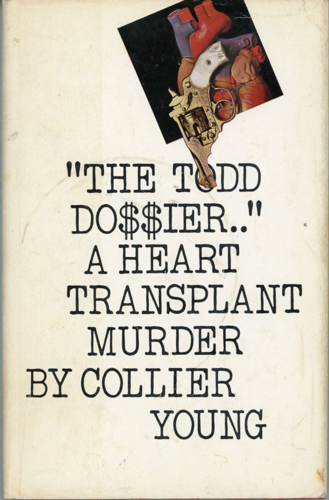 """THE TODD DOSSIER, [by] Collier Young [pseudonym]. Robert Bloch, """"Collier Young."""""""