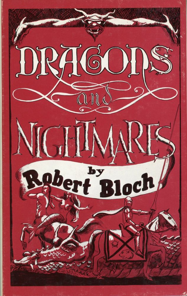 DRAGONS AND NIGHTMARES: FOUR SHORT NOVELS. Robert Bloch.