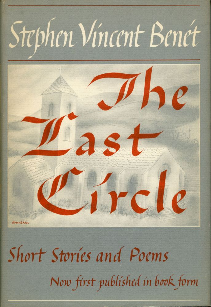 THE LAST CIRCLE: STORIES AND POEMS. Stephen Vincent Benet.
