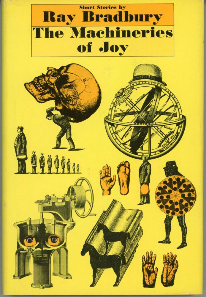 THE MACHINERIES OF JOY: SHORT STORIES. Ray Bradbury.