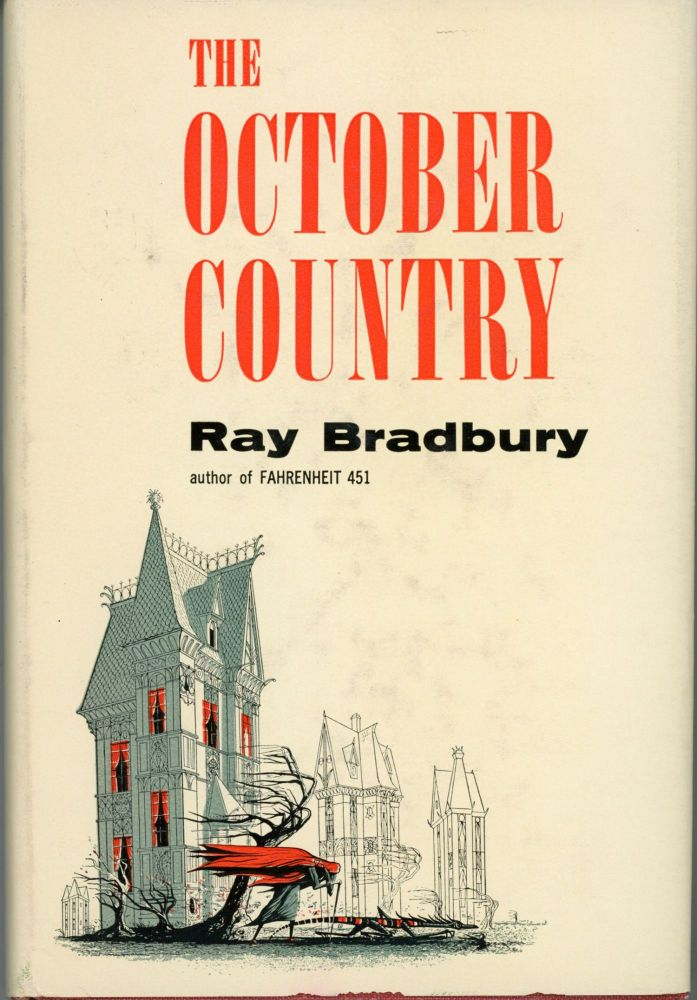 THE OCTOBER COUNTRY. Ray Bradbury.