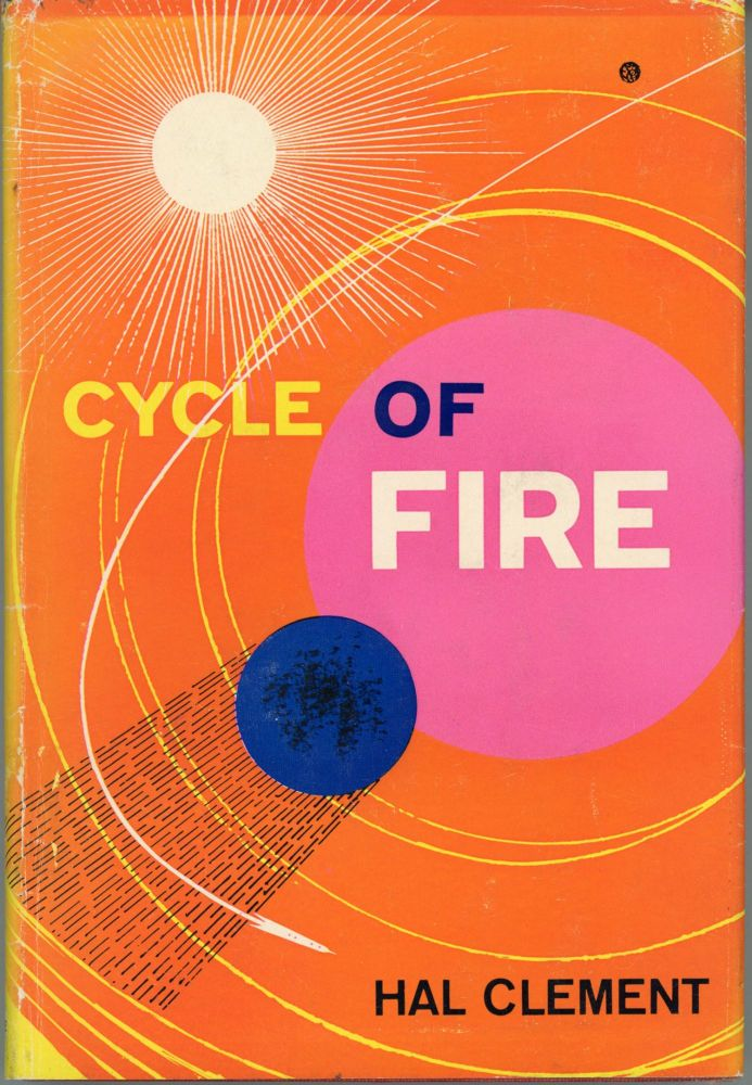 CYCLE OF FIRE. Hal Clement, Harry Clement Stubbs.