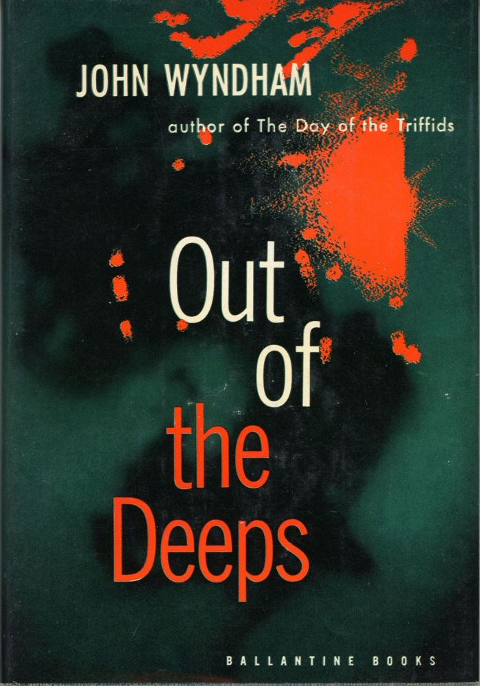 OUT OF THE DEEPS. John Wyndham, John Beynon Harris.