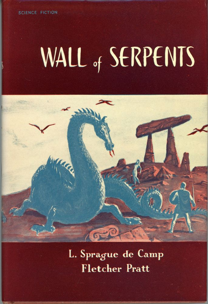 WALL OF SERPENTS. L. Sprague De Camp, Fletcher Pratt.