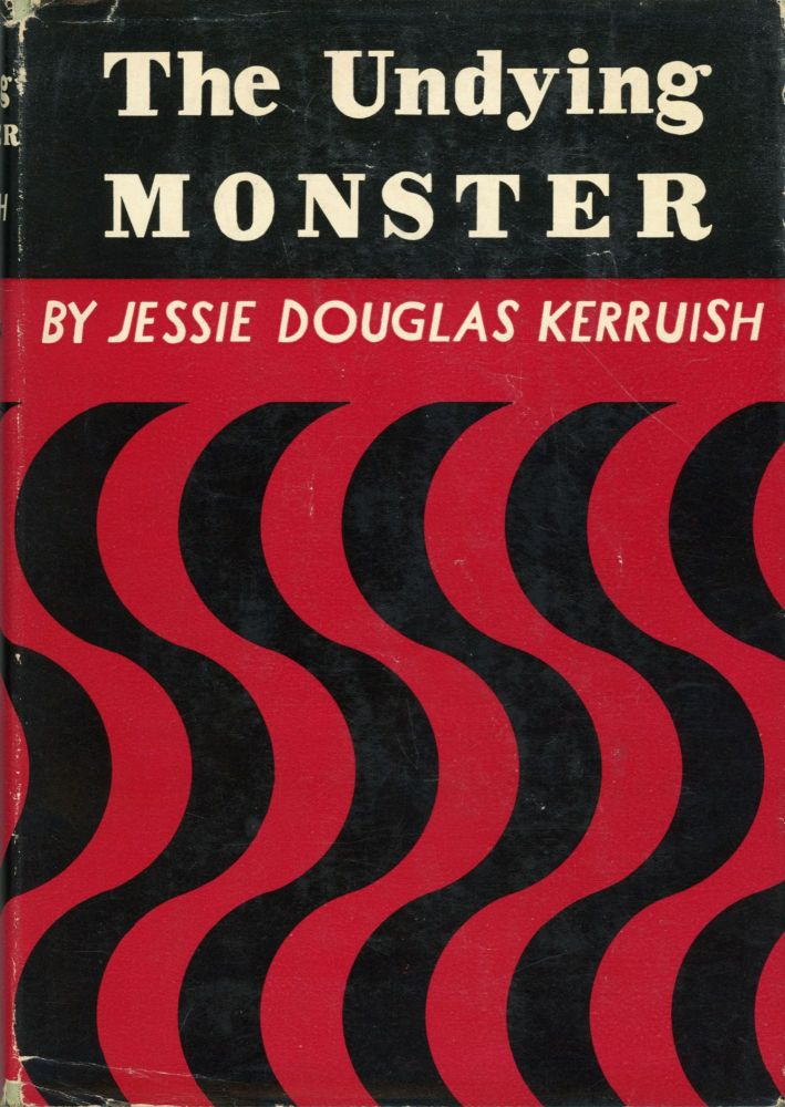 THE UNDYING MONSTER: A TALE OF THE FIFTH DIMENSION. Jessie Douglas Kerruish.